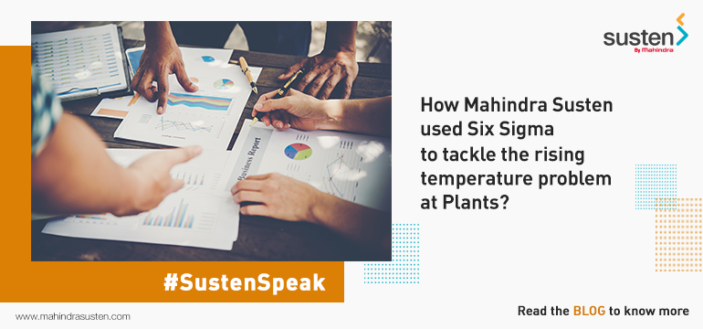 How Mahindra Susten used Six Sigma to tackle the rising temperature problem at Plants