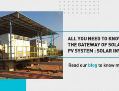 All you need to know about the gateway of solar PV system : Solar Inverter